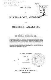 Outlines of Mineralogy, Geology, and Mineral Analysis: Volume 2