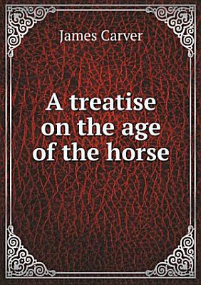 A treatise on the age of the horse PDF