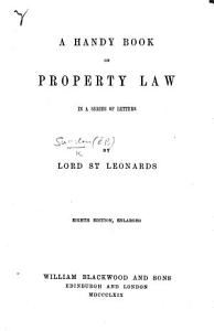 A Handy Book on Property Law     Seventh edition  re issued  with a portrait of the author  and the addition of a letter on the new laws for obtaining an indefeasible title PDF