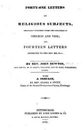Forty-one letters on religious subjects: originally published under the signatures of Omicron and Vigil; and fourteen letters addressed to the Rev. Mr. B---.
