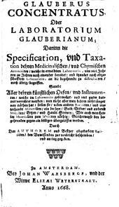 Glauberus concentratus oder Laboratorium Glauberianum: darinn die Specification und Taxation dehren medicinalischen und chymischen Arcanitäten, welche im ermeldtem Laboratorio .. bereitet, usw, Band 1