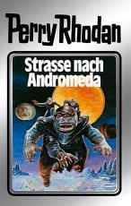 Perry Rhodan 21  Stra  e nach Andromeda  Silberband  PDF