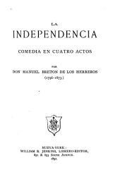 La independencia: comedia en cuatro actos