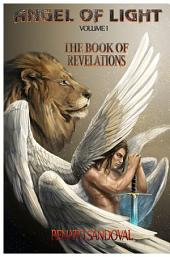 Angel Of Light Volume I: The Book of Revelations