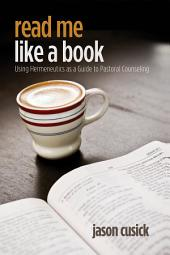 Read Me Like a Book: Using Hermeneutics as a Guide to Pastoral Counseling