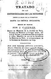Tratado de las enfermedades de las mugeres desde la edad de la pubertad hasta la crítica inclusive: Tomo primero [-segundo], Volumen 2
