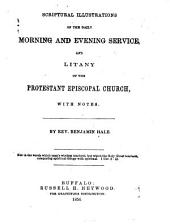 Scriptural Illustrations of the Daily Morning and Evening Service: And Litany of the Protestant Episcopal Church