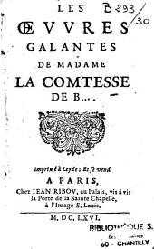 Les oeuvres galantes de Madame la comtesse de B. (de Brégy)