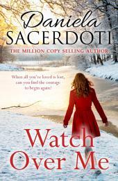 Watch Over Me: The No. 1 Bestseller