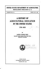 A History of Agricultural Education in the United States, 1785-1925