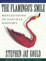 The Flamingo S Smile Reflections In Natural History Book PDF