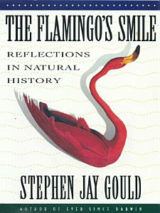 The Flamingo s Smile  Reflections in Natural History PDF