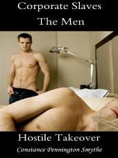 Corporate Slaves - The Men: Hostile Takeover