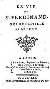 La vie de St. Ferdinand, roi de Castille et de Leon