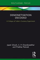 Demonetisation Decoded: A Critique of India's Currency Experiment