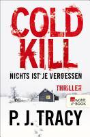 Cold Kill  Nichts ist je vergessen PDF