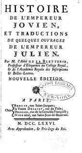 Histoire de l'empereur Jovien, et traductions de quelques ouvrages de l'empereur Julien