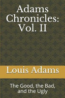 Adams Chronicles  Vol  II  The Good  the Bad  and the Ugly