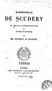 Mademoiselle de Scudéry, sa vie et sa correspondance