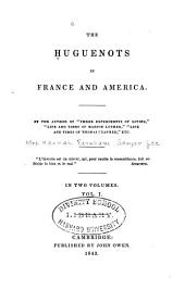 The Huguenots in France and America: Volume 1