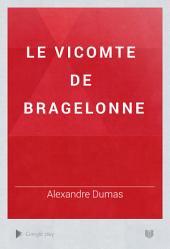 Le vicomte de Bragelonne: Volume1