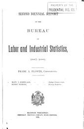 Biennial Report of the Bureau of Labor and Industrial Statistics, State of Wisconsin: Volume 2