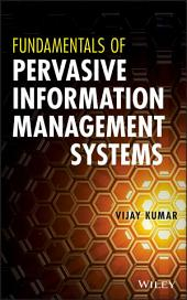Fundamentals of Pervasive Information Management Systems: Edition 2
