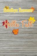 Goodbye Summer  Hello Fall Book