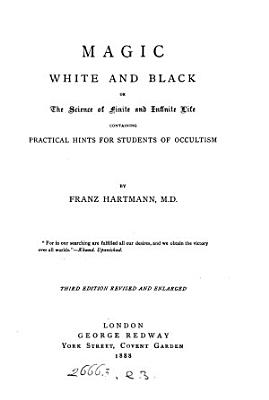 Magic white and black  or  The science of finite and infinite life PDF