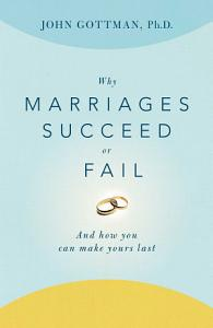 Why Marriages Succeed or Fail Book