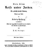 Niels Klims Reise under Jorden. ... Efter den Baggesenske Oversættelse paa ny udgiven, med Rettelser og Forandringer, ved J. C. Lange. Med sexten Kobbere