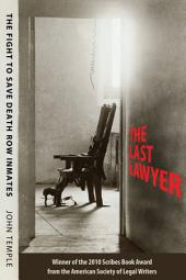 The Last Lawyer: The Fight to Save Death Row Inmates