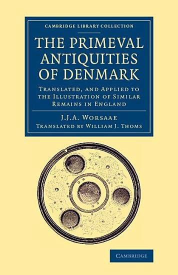 The Primeval Antiquities of Denmark PDF