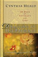 Dwelling in His Presence   30 Days of Intimacy with God PDF