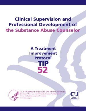 Clinical Supervision and Professional Development of the Substance Abuse Counselor