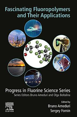 Fascinating Fluoropolymers and Their Applications