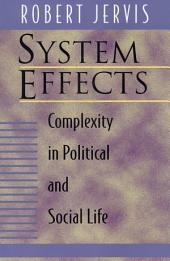 System Effects: Complexity in Political and Social Life
