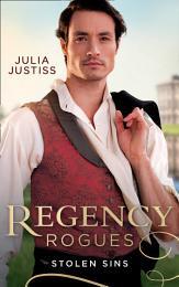 Regency Rogues: Stolen Sins: Forbidden Nights with the Viscount (Hadley's Hellions) / Stolen Encounters with the Duchess (Hadley's Hellions)