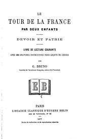 Le tour de la France par deux enfants: devoir et patrie, livre de lecture courante...