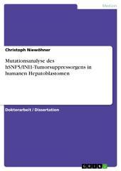 Mutationsanalyse des hSNF5/INI1-Tumorsuppressorgens in humanen Hepatoblastomen