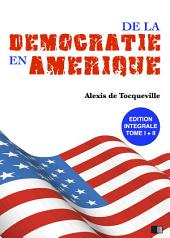De la Démocratie en Amérique - Édition intégrale