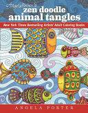 Angela Porter s Zen Doodle Animal Tangles