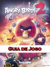 Angry Birds 2 Guia de Jogo
