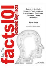e-Study Guide for: Basics of Qualitative Research: Techniques and Procedures for Developing Grounded Theory by Juliet Corbin, ISBN 9781412906449: Edition 3