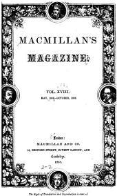 MacMillan's Magazine: Volume 18
