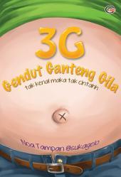 3G - Gendut Ganteng Gila