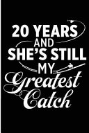 20 Years and She s Still My Greatest Catch PDF