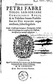 Dodecamenon, sive De Dei nomine atque attributis, liber singularis
