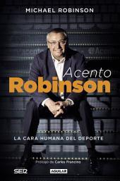 Acento Robinson: El lado humano del deporte