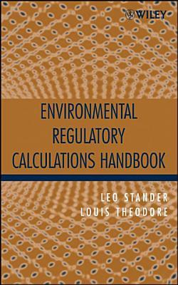 Environmental Regulatory Calculations Handbook